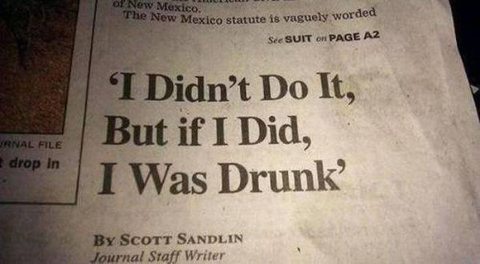 Eu não fiz, mas se fiz, eu estava bêbado