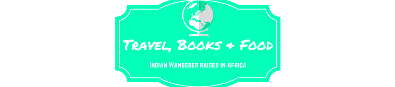 Travel, Books, Food - Indian Wanderer Raised in Africa