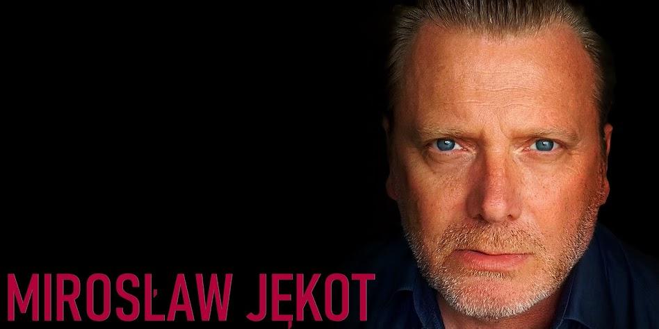 MIROSŁAW JĘKOT *oficjalna strona aktora * Official site of actor * Мирослав Eнкот. Официальный ве