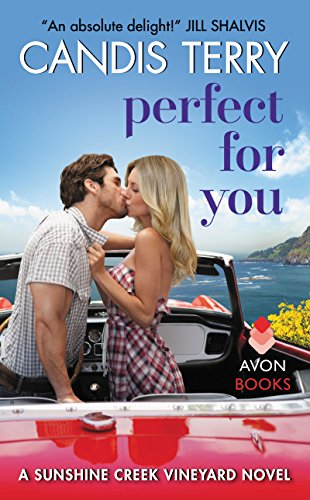 Perfect for You: A Sunshine Creek Vineyard Novel (Sunshine Creek Vinyard) by Candis Terry (CR)