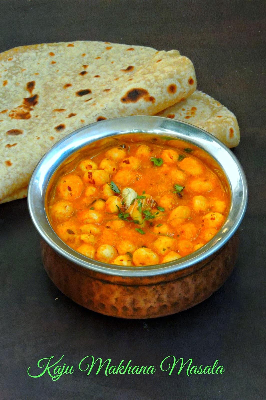 Kaju makhana masala, cashew lotus seeds curry