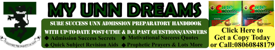 MY UNN DREAMS | UNN POST-UTME PAST QUESTIONS, ADMISSION SUCCESS SECRETS & LOTS MORE.
