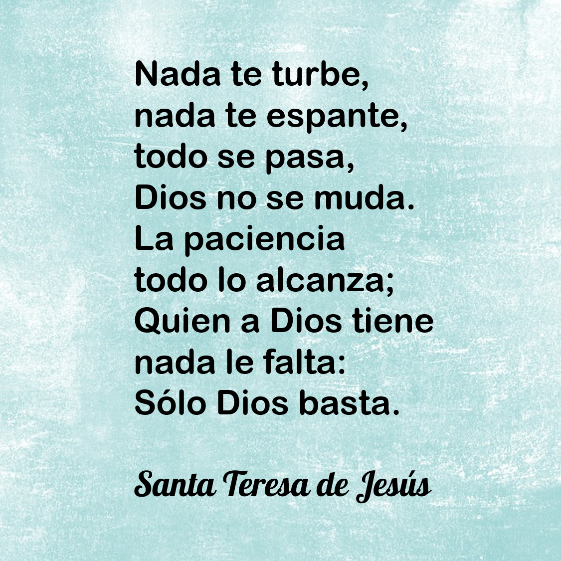 Pan Para El Espíritu Poema Nada Te Turbe Santa Teresa De Jesús