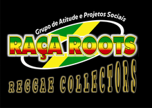 RAÇA ROOTS REGGAE COLLECTORS