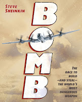 cover of Bomb: The Race to Build – and Steal – the World's Most Dangerous Weapon by Steve Sheinkin