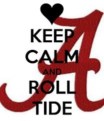 http://www.keepcalm-o-matic.co.uk/p/keep-calm-and-roll-tide-349/