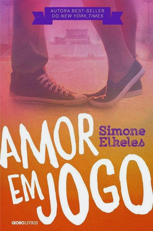 Resenha  Amor em Jogo – Simone Elkeles - Livros e Fuxicos • Por Paola  Aleksandra 290a0a66abc94