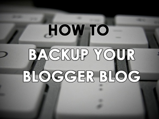how to backup your blogspot blog