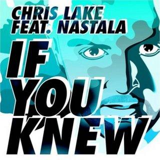 Chris Lake ft Nastala : If You Knew (Feed Me Remix)