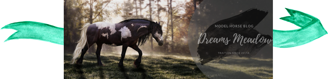 Dreams Meadow - Amateur Model Horse Blog