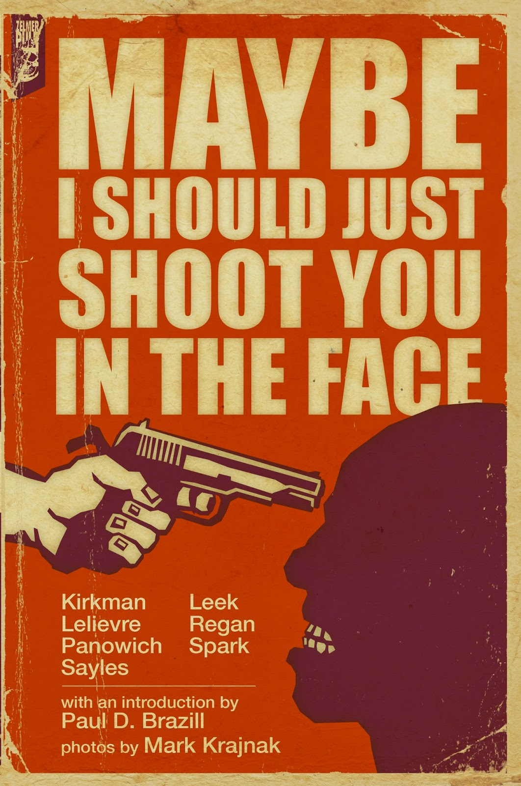 http://www.amazon.com/Maybe-Should-Just-Shoot-Face-ebook/dp/B00OC4CTYA/ref=sr_1_1?ie=UTF8&qid=1413191629&sr=8-1&keywords=Maybe+I+should+just+shoot+you+in+the+face