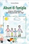 ALBUM DI FAMIGLIA Libere riflessioni sull'educazione dei figli