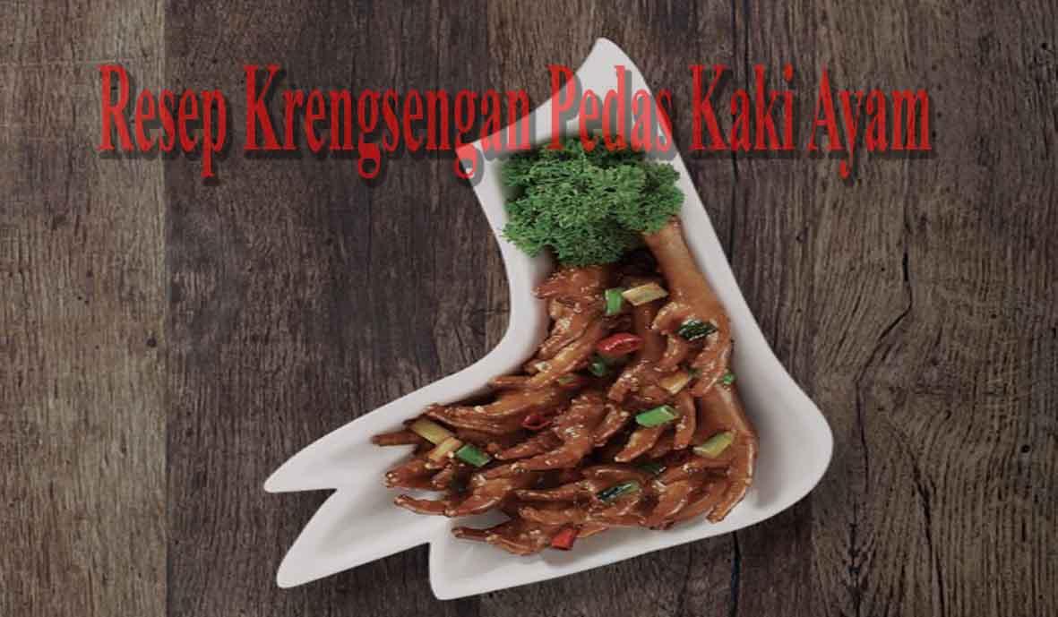 Resep Krengsengan Pedas Kaki Ayam