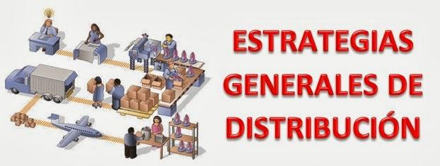 Estrategias Generales de Distribucion