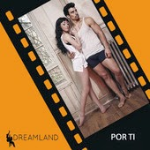 Dreamland Cast - Por Ti