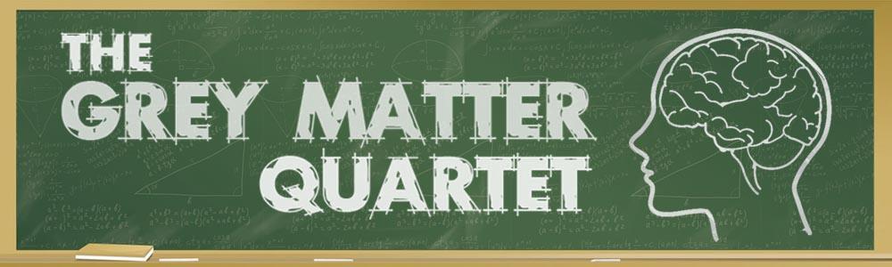 The Grey Matter Quartet