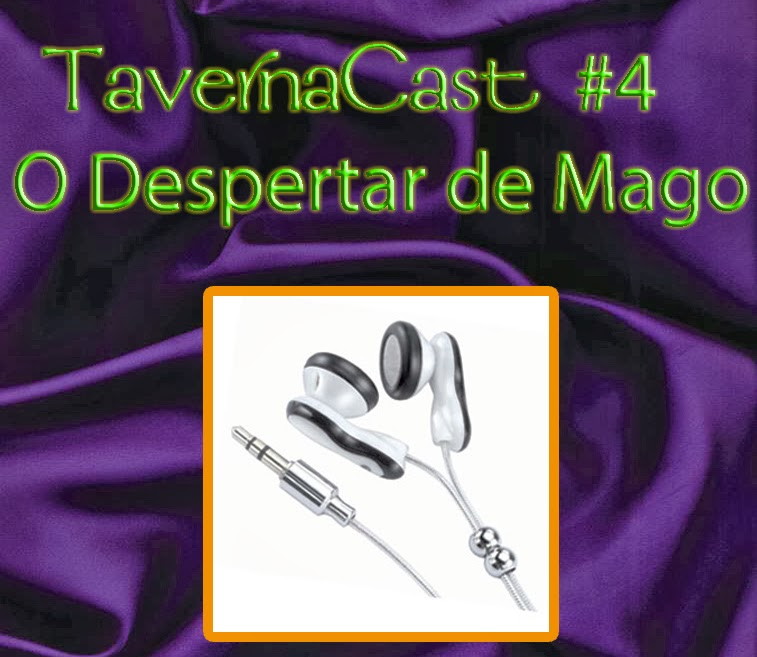 TavernaCast #4 – O despertar de Mago