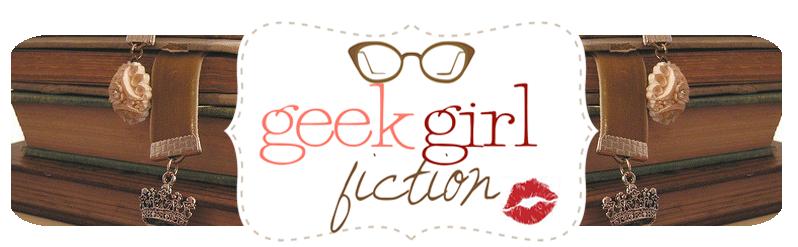 Geek Girl Fiction