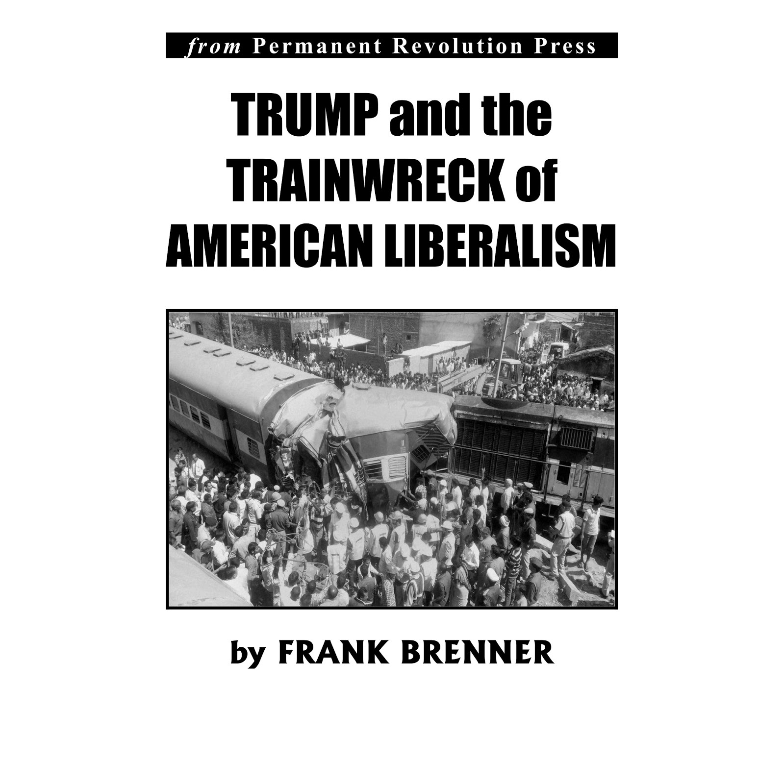 Trump and the train wreck of American liberalism