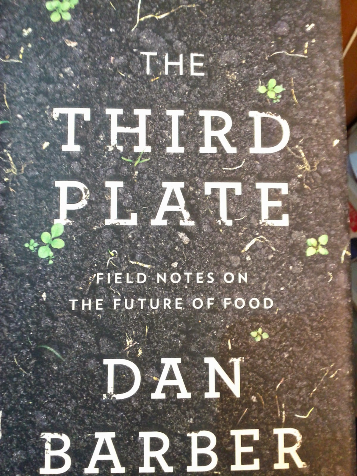 The Third Place, Field Notes on the Future of Food, Dan Barber