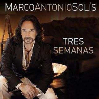 Marco Antonio Solis - Tres Semanas