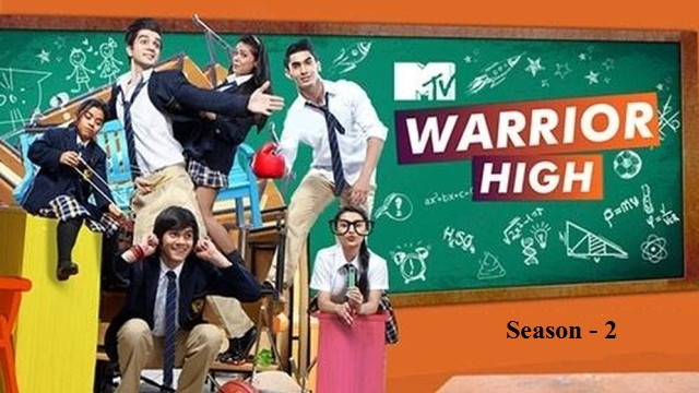 MTV Warrior High Season 2 Upcoming Tv Show Story|Starcast|Title Song|Timing