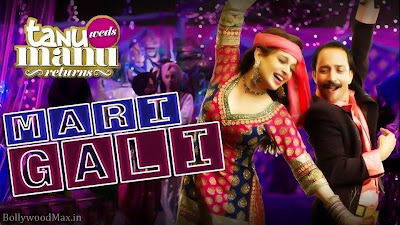 Mari Gali - Sadi Gali Lyrics Tanu Weds Manu Returns