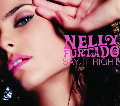 Nelly Furtado - Say It Right (Remixes)