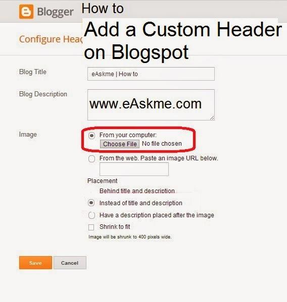 How to Add a Custom Header on Blogspot : eAskme