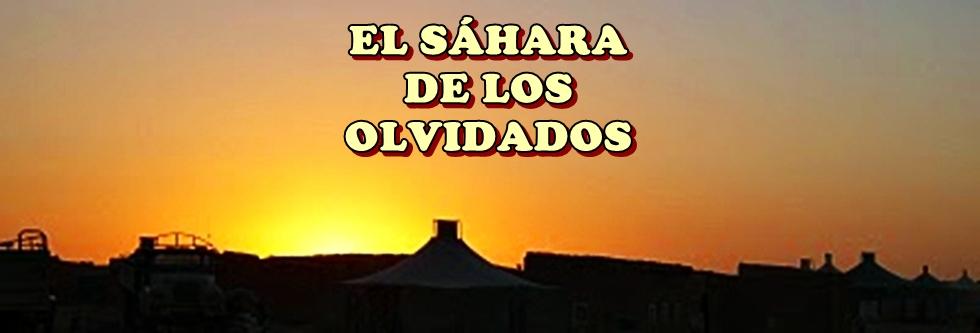 EL SÁHARA DE LOS OLVIDADOS اِل ساارا دي لوس اُلبيدادوس