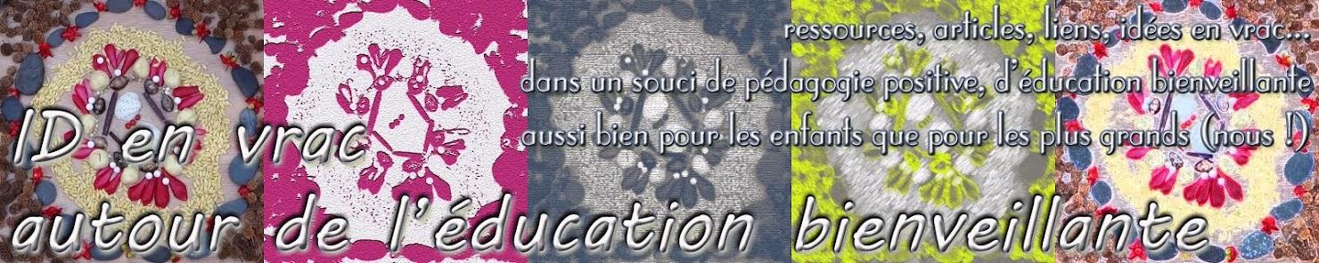 ID en vrac autour de l'éducation bienveillante