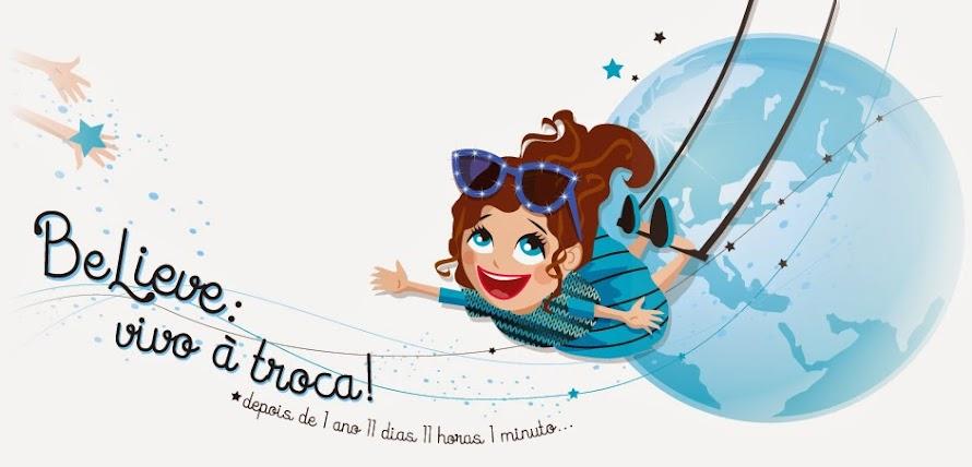 Believe: Vivo à Troca