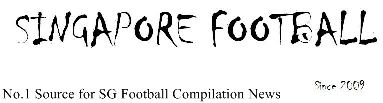 Singapore Football : No.1 Source for SG Football Compilation News