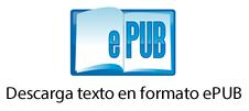 Clic aquí para descargar el texto en formato ePUB para lectores electrónicos o celulares...