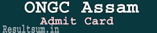 ONGC Assam Admit Card 2015