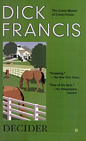Decider - Authored by Dick Francis - Published in 1993