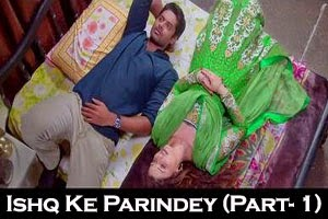 Ishq Ke Parindey (Part- 1)