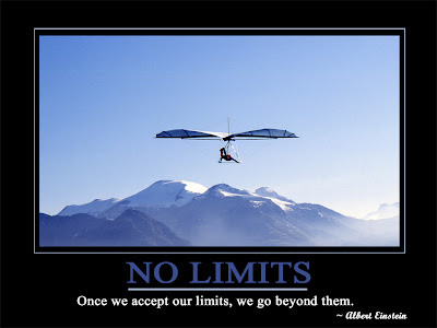 No Limits  Once we accept our limits, we go beyond them.