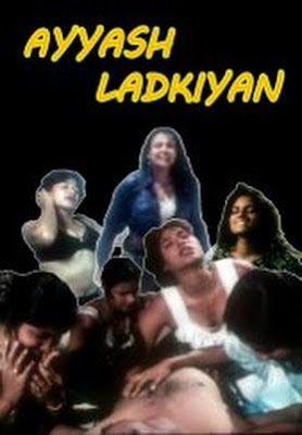 Ayyash Ladkiyan 2002 Hindi Movie Watch Online