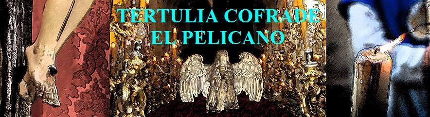 TERTULIA COFRADE EL PELICANO