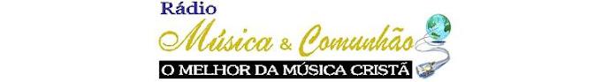 OUÇA A RÁDIO MÚSICA & COMUNHÃO