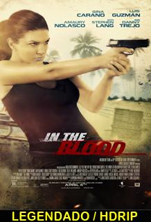Assistir In the Blood Online Legendado