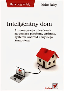 Inteligentny dom. Automatyzacja mieszkania za pomocą platformy Arduino, systemu Android i zwykłego komputera.