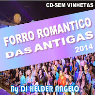 FORRO ROMANTICO DAS ANTIGAS 2014 CD-SEM VINHETAS By DJ HELDER ANGELO