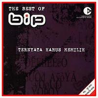 BIP - The Best Of/Ternyata Harus Memilih (Full Album 2003)