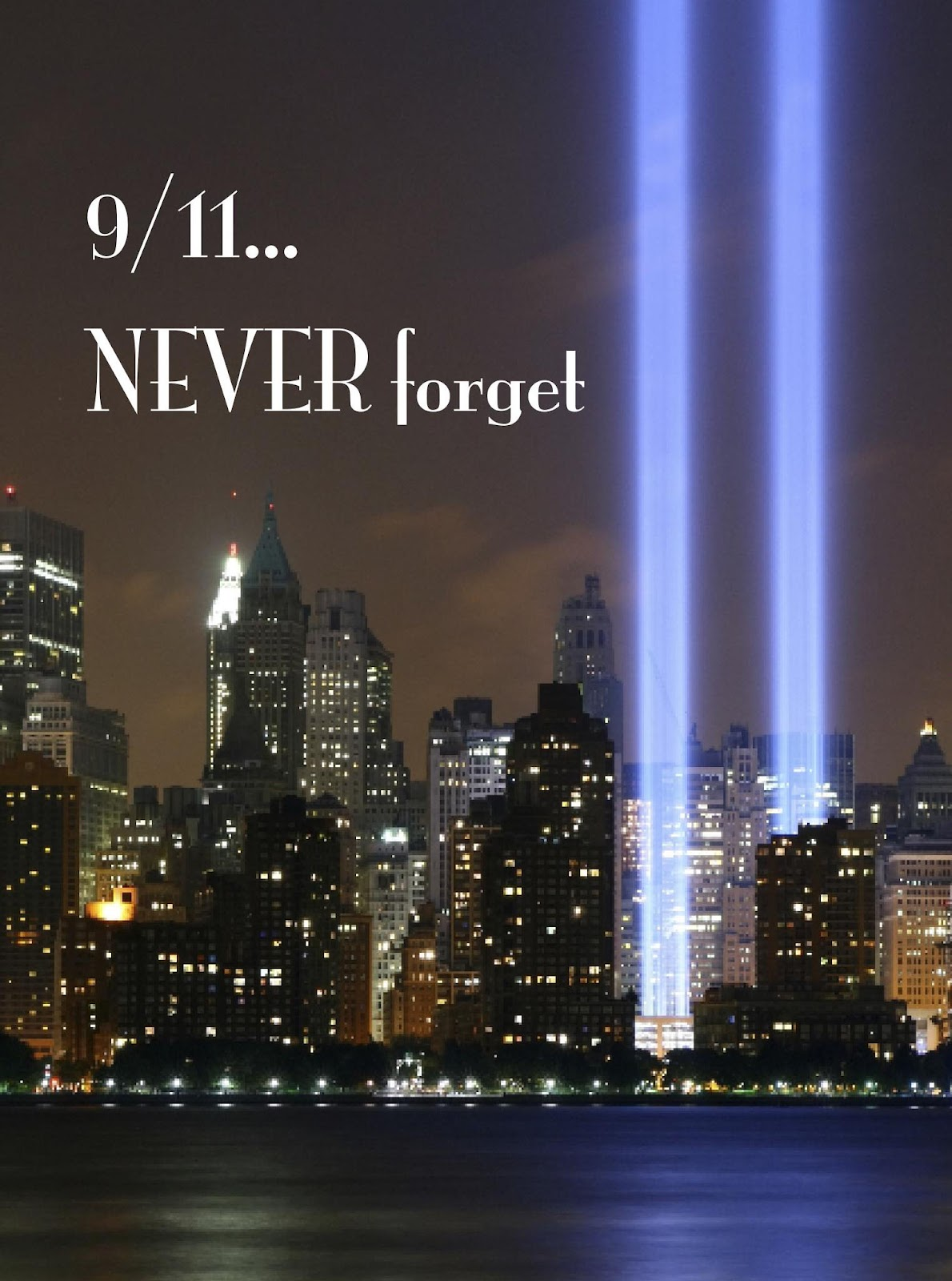9/11 ANNIVERSARY: WE SHALL NEVER FORGET