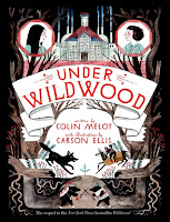 book cover of Under Wildwood by Colin Meloy and Carson Ellis