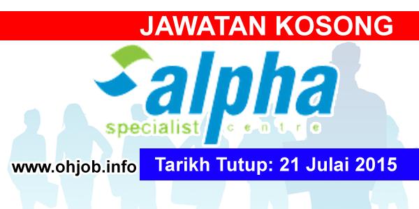 Jawatan Kerja Kosong Alpha Specialist Centre logo www.ohjob.info julai 2015