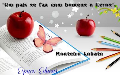 Um país se faz com homens e livros... Frase de Monteiro Lobato