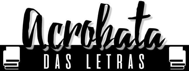 ©2012-2018 - acrobatadasletras.com.br - Todos os direitos reservados